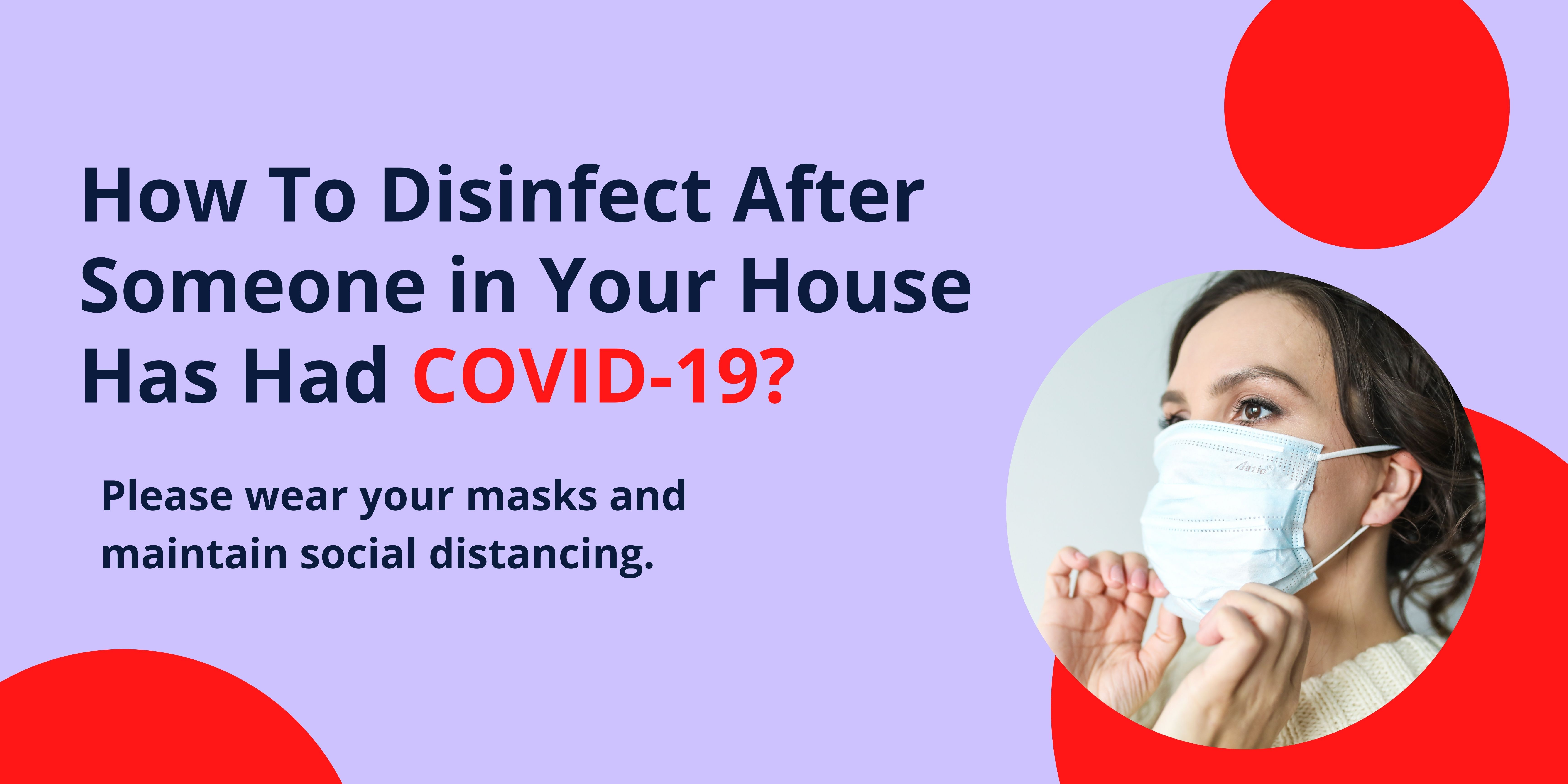 How to Disinfect After Someone in Your House Has Had COVID-19?